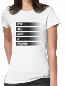 It's All Just A Façade (Faded) Womens Fitted T-Shirt