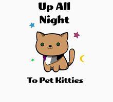 Up All Night To Pet Kitties (white background) Unisex T-Shirt