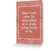 Leslie Knope: People Caring Loudly At Me Greeting Card