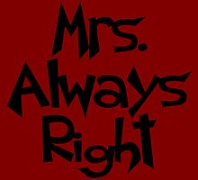Mrs.Always Right Throw Pillows by incetelso