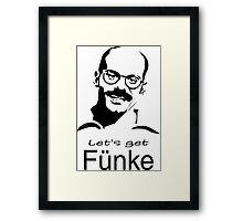 Let's get Fünke Framed Print