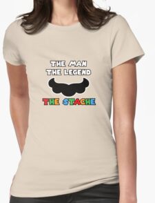 THE MAN - THE LEGEND - THE STACHE Womens Fitted T-Shirt