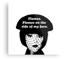 Flames on the Side of My Face Metal Print