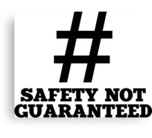 Safety Not Guaranteed Canvas Print