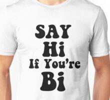 Say hi if you're bi [White/Black] Unisex T-Shirt