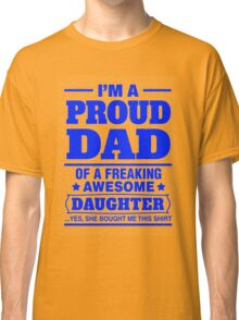 Proud Dad - Father's Day Classic T-Shirt