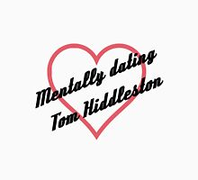 Mentally dating Tom Hiddleston Womens Fitted T-Shirt