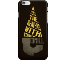 Pierce The Heavens With Your Drill iPhone Case/Skin