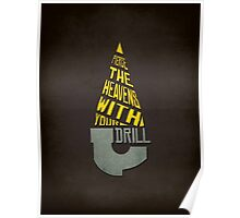 Pierce The Heavens With Your Drill Poster