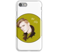 Be sly  iPhone Case/Skin
