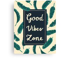 Good Vibes Zone Canvas Print