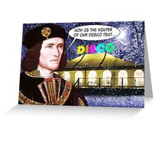 NOW IS THE WINTER OF OUR DISCO TENT Greeting Card