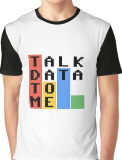 Talk Data To Me Graphic T-Shirt