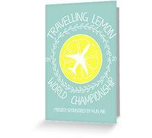2014 Travelling Lemon World Championship. Greeting Card