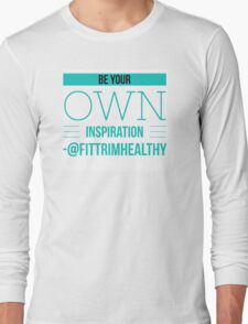 Be Your Own Inspiration Long Sleeve T-Shirt