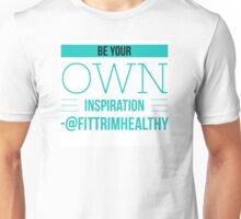 Be Your Own Inspiration Unisex T-Shirt