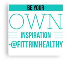 Be Your Own Inspiration Canvas Print