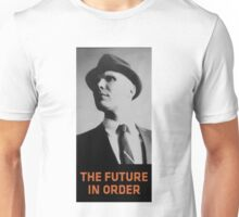The future in order Unisex T-Shirt