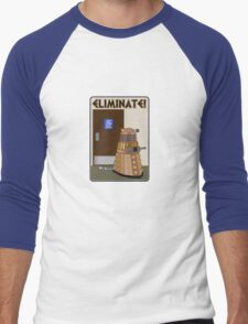 Eliminate! Eliminate! The Daleks must Eliminate! Men's Baseball ¾ T-Shirt