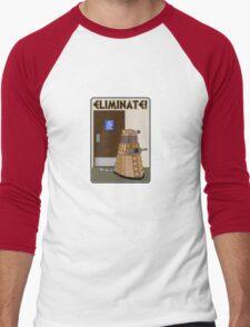 Eliminate! Eliminate! The Daleks must Eliminate! Men's Baseball ¾ T-Shirt