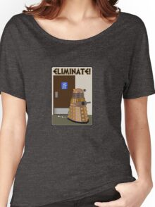 Eliminate! Eliminate! The Daleks must Eliminate! Women's Relaxed Fit T-Shirt