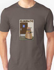 Eliminate! Eliminate! The Daleks must Eliminate! Unisex T-Shirt