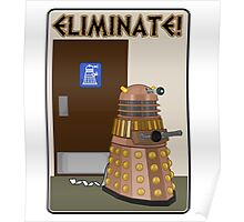 Eliminate! Eliminate! The Daleks must Eliminate! Poster