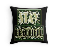 Stay Beautiful Throw Pillow