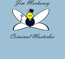 Jim Morhoney, Criminal Masterbee Unisex T-Shirt