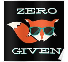 Zero Fox Given Cool Poster