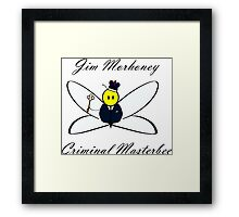 Jim Morhoney, Criminal Masterbee Framed Print