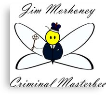 Jim Morhoney, Criminal Masterbee Canvas Print