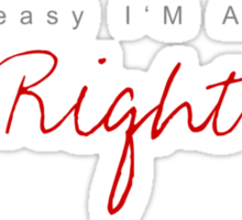 Easy - always right Sticker
