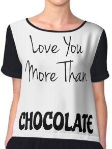 Love You More Than Chocolate Chiffon Top