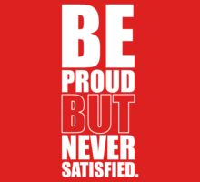 Be Proud But Never Satisfied - Gym Motivational Quotes One Piece - Short Sleeve