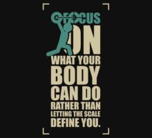 Focus On What Your Body Can Do Rather Than Letting The Scale Define You. – Gym Inspirational Quotes Baby Tee