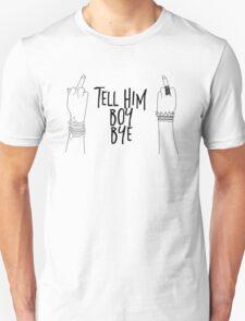 boy, bye Unisex T-Shirt