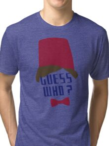 Guess who ? Tri-blend T-Shirt