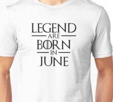 Legend Are Born In June Unisex T-Shirt