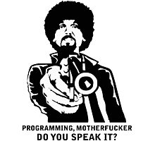 Programming, Motherfucker - Based of Pulp Fiction Photographic Print