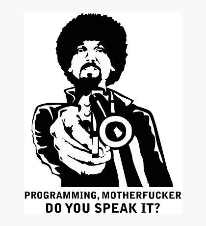 Programming, Motherfucker - Based of Pulp Fiction Photographic Print
