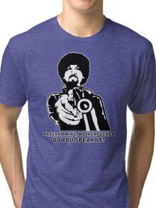 Programming, Motherfucker - Based of Pulp Fiction Tri-blend T-Shirt