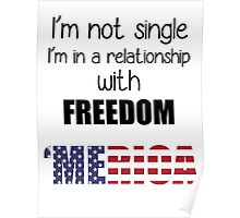 I'm Not Single, I'm in a relationship with FREEDOM 'MERICA Poster