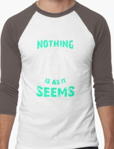Nothing Is As It Seems T-Shirt Unique Gift For Men And Women Men's Baseball ¾ T-Shirt