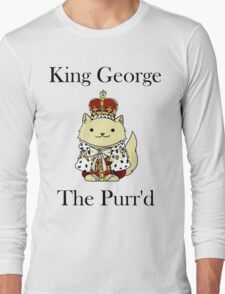 King George the Purr'd Long Sleeve T-Shirt