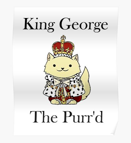 King George the Purr'd Poster