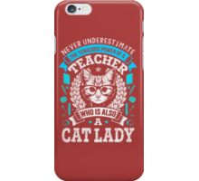 Never Underestimate A Teacher - Funny Cute T-Shirt for Women iPhone Case/Skin