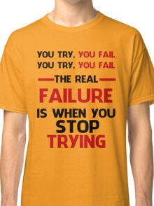 NEVER STOP TRYING - BLACK&RED Classic T-Shirt