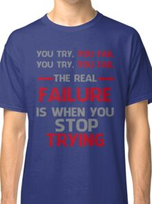 NEVER STOP TRYING - GREY&RED Classic T-Shirt