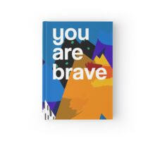 You Are Brave Hardcover Journal